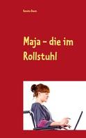 Renate Baum: Maja - die im Rollstuhl ★★