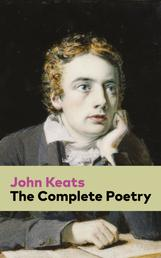 The Complete Poetry - Ode on a Grecian Urn + Ode to a Nightingale + Hyperion + Endymion + The Eve of St. Agnes + Isabella + Ode to Psyche + Lamia + Sonnets and more from one of the most beloved English Romantic poets