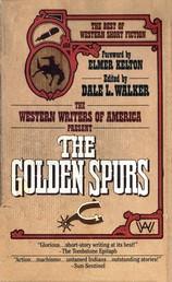 The Golden Spurs - The Best Of Western Short Fiction