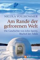 Nicola Vollkommer: Am Rande der gefrorenen Welt ★★★★