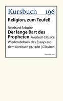 Reinhard Schulze: Der lange Bart des Propheten