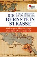 Gisela Graichen: Die Bernsteinstraße ★★★
