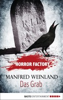 Manfred Weinland: Horror Factory - Das Grab: Bedenke, dass du sterben musst! ★★★★