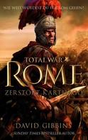 David Gibbins: Total War: Rome - Zerstört Karthago ★★★