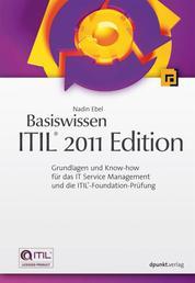 Basiswissen ITIL® 2011 Edition - Grundlagen und Know-how für das IT Service Management und die ITIL®-Foundation-Prüfung