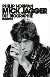Mick Jagger - Die Biographie