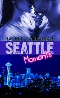 Rachel Callaghan: Seattle Moments ★★★★