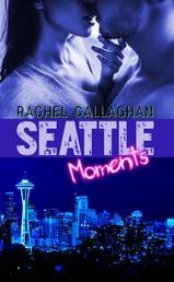 Seattle Moments - Liebesroman