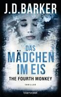 J.D. Barker: The Fourth Monkey - Das Mädchen im Eis ★★★★