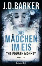 The Fourth Monkey - Das Mädchen im Eis - Thriller