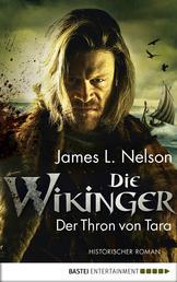 Die Wikinger - Der Thron von Tara - Historischer Roman