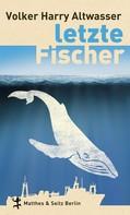 Volker Harry Altwasser: Letzte Fischer ★★★★★