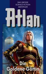 Atlan 23: Die Goldene Göttin (Blauband) - Der Kristallprinz: Die Jugendabenteuer