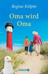 Oma wird Oma - Roman