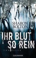 Sharon Bolton: Ihr Blut so rein - Lacey Flint 3 ★★★★★