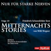 Mitternachtsstories von Willi Wegner - Nur für starke Nerven, Folge 10 (Ungekürzt)