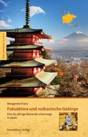 Margarete Franz: Fukushima und vulkanische Gebirge ★★★