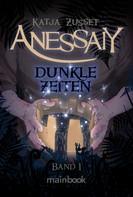 Katja Zusset: Anessaiy - Band 1: Dunkle Zeiten ★★★★★