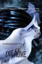 Die Kälte jenseits der Träume - Phantastische Erzählungen: Cassiopeiapress Spannung/ Edition Bärenklau