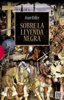 Iván Vélez: Sobre la leyenda negra