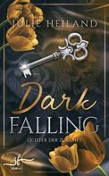 Julie Heiland: Dark Falling - Lichter der Zukunft