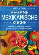 Jason Wyrick: Vegane mexikanische Küche ★★★★★