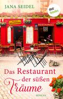Jana Seidel: Das Restaurant der süßen Träume ★★