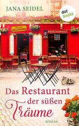 Das Restaurant der süßen Träume - Roman