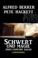 Alfred Bekker: Zwei Fantasy Sagas - Schwert und Magie