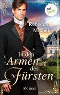 Rebecca Michéle: In den Armen des Fürsten ★★★★