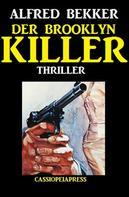 Alfred Bekker: Alfred Bekker Thriller: Der Brooklyn-Killer