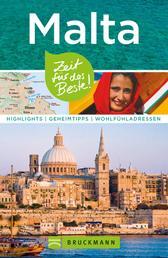 Bruckmann Reiseführer Malta: Zeit für das Beste - Highlights, Geheimtipps, Wohlfühladressen