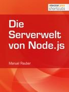Manuel Rauber: Die Serverwelt von Node.js