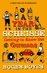 A Year in the Scheisse - Getting to Know the Germans