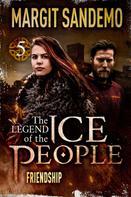 Margit Sandemo: The Ice People 5 - Friendship