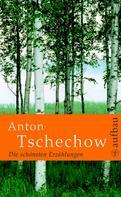 Anton Tschechow: Die schönsten Erzählungen