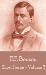 The Short Stories Of E. F. Benson - Volume 3