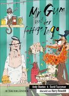 Andy Stanton: Mr Gum und der fettige Ingo ★★★