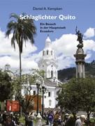 Daniel A. Kempken: Schlaglichter Quito ★★★★★