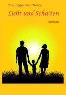 Ernst-Günther Tietze: Licht und Schatten