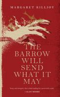 Margaret Killjoy: The Barrow Will Send What it May