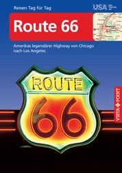 Route 66 - VISTA POINT Reiseführer Reisen Tag für Tag - Amerikas legendärer Highway von Chicago nach Los Angeles