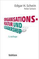 Edgar H. Schein: Organisationskultur und Leadership