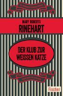 Mary Roberts Rinehart: Der Klub zur weißen Katze ★★★★