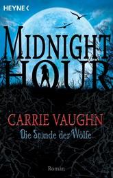 Die Stunde der Wölfe - Midnight Hour 1 - Roman