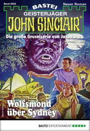 John Sinclair 2092 - Horror-Serie - Wolfsmond über Sydney