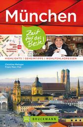 Bruckmann Reiseführer München: Zeit für das Beste - Highlights, Geheimtipps, Wohlfühladressen