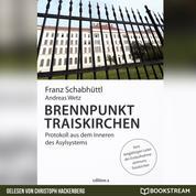 Brennpunkt Traiskirchen - Protokoll aus dem Inneren des Asylsystems (Ungekürzt)