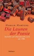 Harald Hartung: Die Launen der Poesie