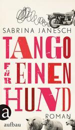 Tango für einen Hund - Roman